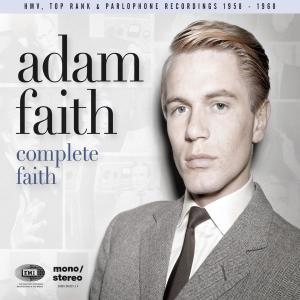Complete Faith [His HMV, Top Rank & Parlophone Recordings 1958-1968] (His HMV, Top Rank & Parlophone Recordings 1958-1968) 2011 Adam Faith