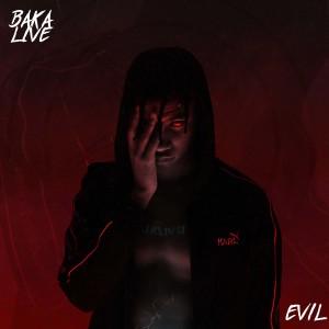Album EVIL (Explicit) from Bakalive