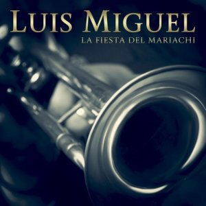 Album La Fiesta Del Mariachi from Luis Miguel