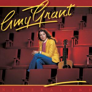 Never Alone 2007 Amy Grant