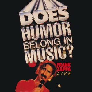 Does Humor Belong In Music? 2012 Frank Zappa