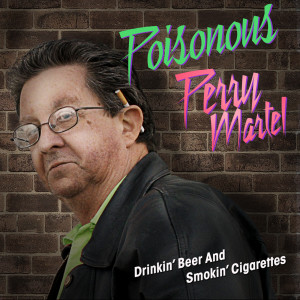 Album Drinking Beer and Smoking Cigarettes (feat. Poisonous Perry Martel) from Jon Lajoie