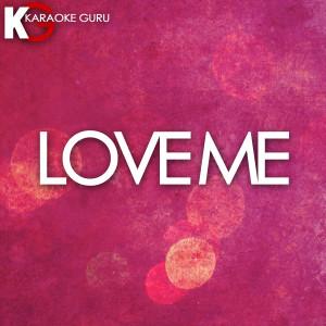 Karaoke Guru的專輯Love Me (Originally by Lil Wayne, Future & Drake) [Karaoke Version] - Single