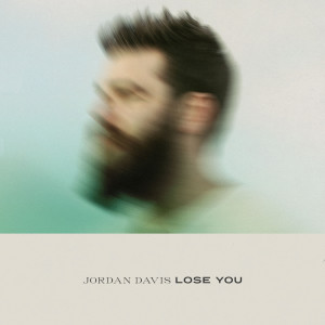 Jordan Davis的專輯Lose You
