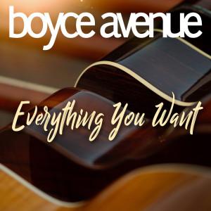 Everything You Want dari Boyce Avenue