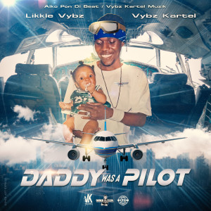 Album Daddy Was A Pilot (Explicit) from Vybz Kartel