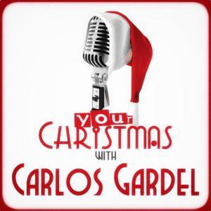 Carlos Gardel的專輯Your Christmas with Carlos Gardel