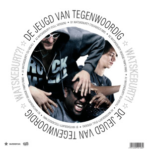 Listen to Watskeburt?! (Boogie Pimps Remix) song with lyrics from De Jeugd Van Tegenwoordig