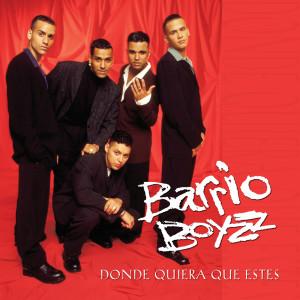 Donde Quiera Que Estes 1993 Barrio Boyzz