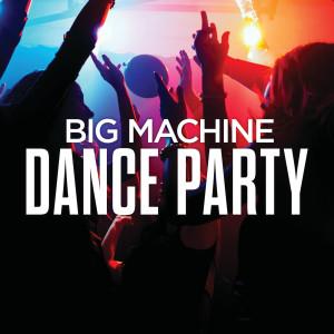 Album Big Machine Dance Party from 群星