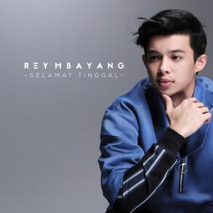 Selamat Tinggal dari Rey Mbayang
