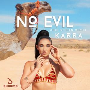 Album No Evil (Reid Stefan Remix) from Karra