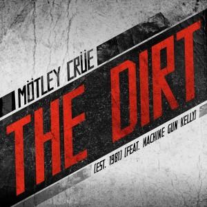 Motley Crue的專輯The Dirt (Est. 1981) [feat. Machine Gun Kelly]