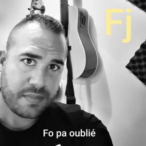 FJ的專輯Fo Pa Oublié