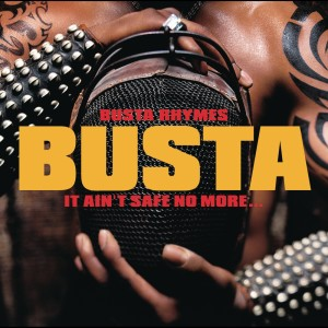 Album It Ain't Safe No More. . . from Busta Rhymes