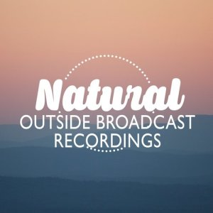 Natural Outside Broadcast Recordings