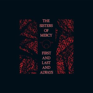 Album First and Last and Always from Sisters Of Mercy