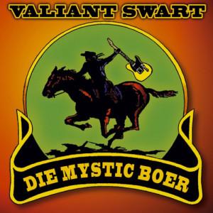 Album Die Mystic Boer from Valiant Swart