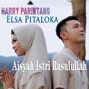 Harry Parintang & Elsa Pitaloka - Aisyah Istri Rasulullah