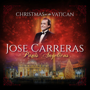 Jose Carreras的專輯Panis Angelicus (Christmas at The Vatican) (Live)