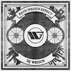 Album Band Wegun Effect from DJ Wegun