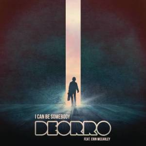 Listen to I Can Be Somebody song with lyrics from Deorro
