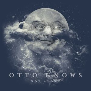 Listen to Not Alone song with lyrics from Otto Knows