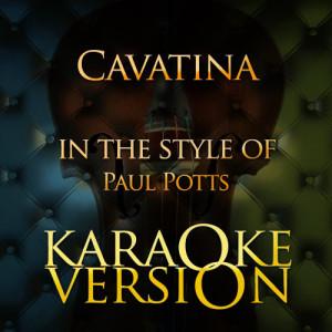 Karaoke - Ameritz的專輯Cavatina (In the Style of Paul Potts) [Karaoke Version] - Single
