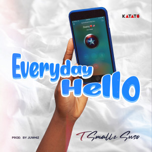 Album Everyday Hello from T Smallz Suso
