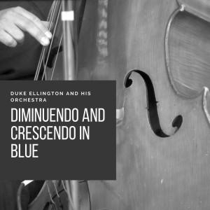 Duke Ellington And His Orchestra的專輯Diminuendo and Crescendo in Blue