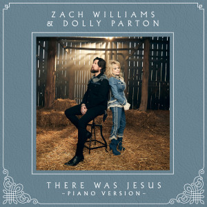 Album There Was Jesus (Piano Version) from Zach Williams