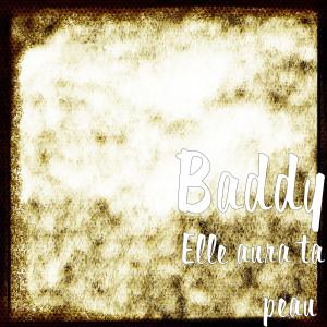 Album Elle aura ta peau  from Baddy