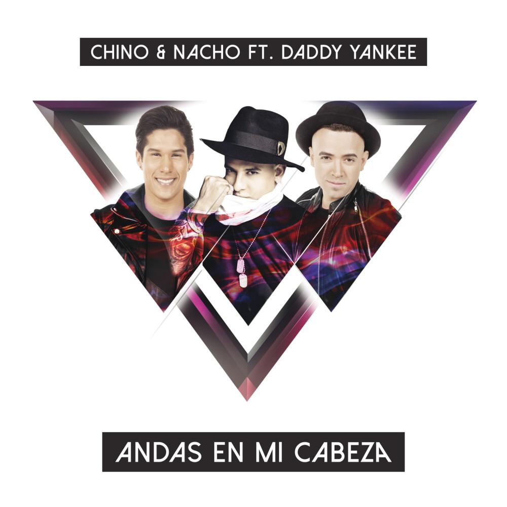 Andas En Mi Cabeza 2016 Chino & Nacho; Daddy Yankee