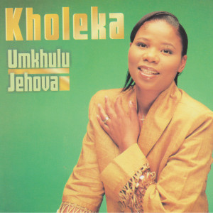 Album Umkhulu Jehova from Kholeka