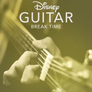 Album Disney Guitar: Break Time from Disney