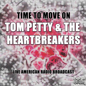 Album Time to Move On (Live) from Tom Petty And The Heartbreakers