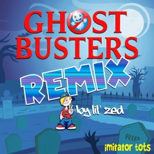 Listen to Ghostbusters (Remix) song with lyrics from Imitator Tots