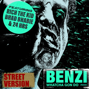 Bhad Bhabie的專輯Whatcha Gon Do (feat. Bhad Bhabie, Rich The Kid & 24hrs) (Street Version) (Explicit)