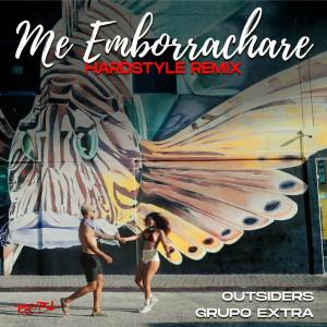 Album Me Emborrachare (Hardstyle Original Remix) from Grupo Extra