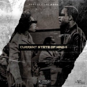 Listen to Current State Of Mind II song with lyrics from Zoocci Coke Dope