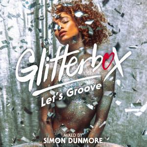 Album Glitterbox - Let's Groove (DJ Mix) from Simon Dunmore