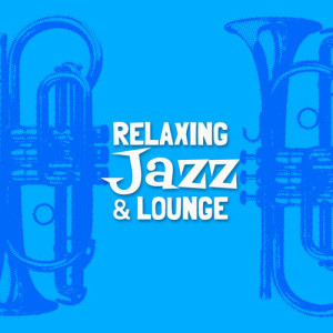Album Relaxing Jazz & Lounge from Relaxing Jazz Lounge
