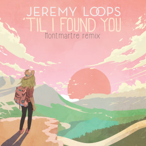 Album 'Til I Found You (Montmartre Remix) from Jeremy Loops
