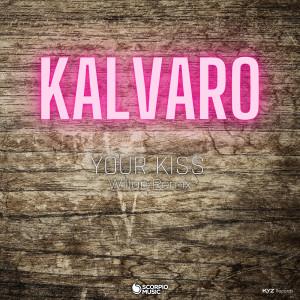 Album Your Kiss (Willan Remix) from Kalvaro