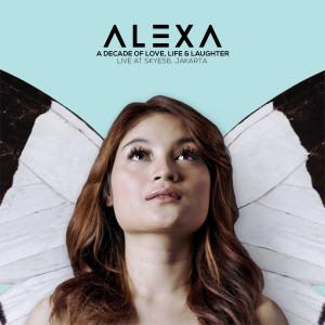 A Decade of Love, Life & Laughter dari Alexa