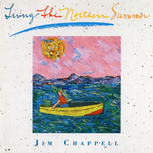 Album Living the Northern Summer from Jim Chappell