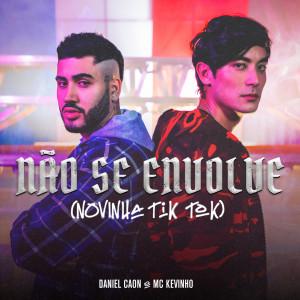 Album Não Se Envolve (Novinha TikTok) from Mc Kevinho