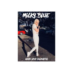 Micky Blue的專輯Good Love (Acoustic)
