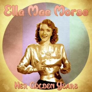 Her Golden Years (Remastered)