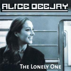 收聽Alice DJ的The Lonely One歌詞歌曲